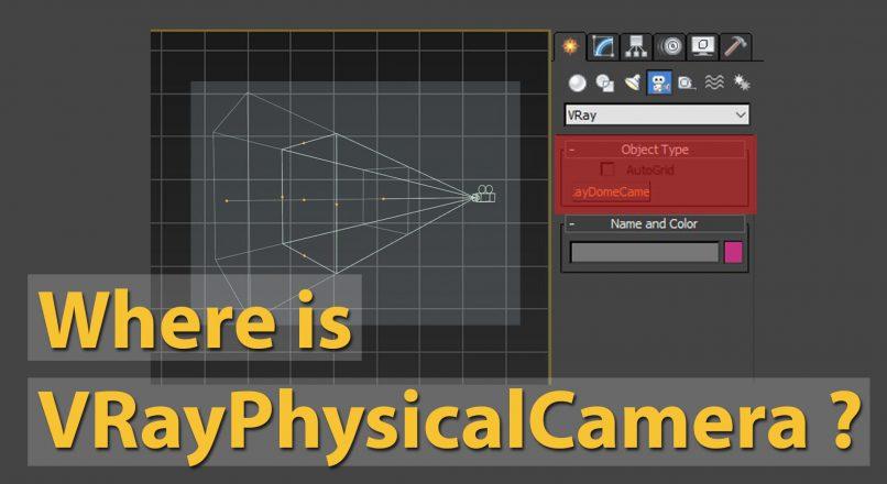 Hướng Dẫn Sửa Lỗi Mất VrayPhysicalCamera Trong 3dsMax 2016