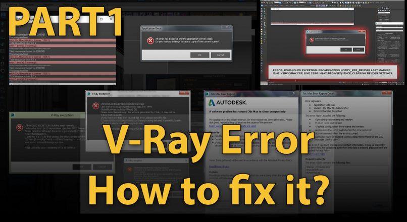 Hướng Dẫn Xử Lý Các Lỗi Thường Gặp Với V-Ray Trong 3dsMax – Phần 1