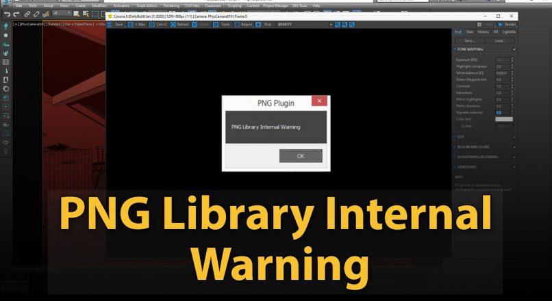 Hướng Dẫn Sửa Lỗi Hiện Bảng Thông Báo PNG Library Internal Warning Trong 3dsMax