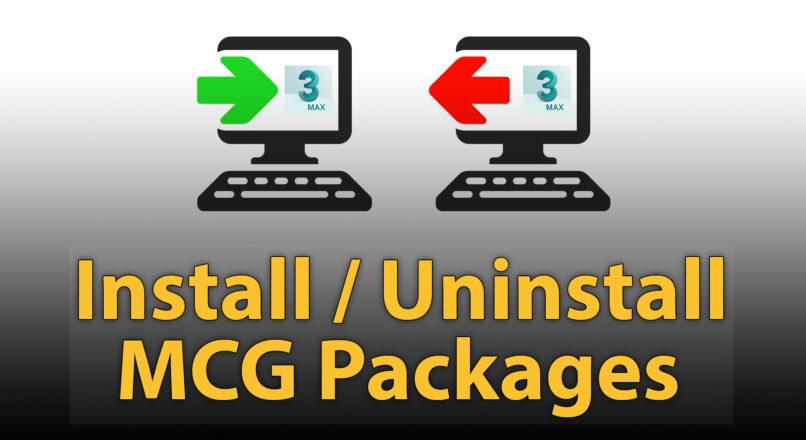 Hướng Dẫn Cài Đặt & Gỡ Bỏ MCG Packages Trong 3dsMax