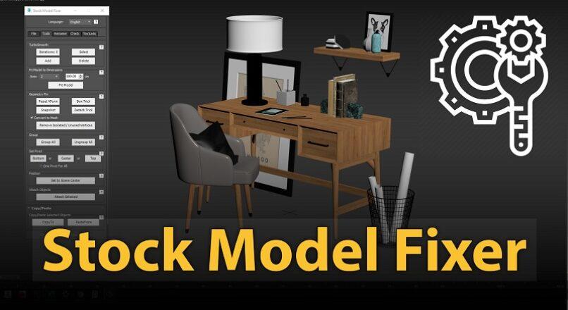 Hướng Dẫn Tối Ưu Các File Stock 3D Thư Viện Trước Khi Đưa Vào Scene Chính Trong 3dsMax Với Stock Model Fixer